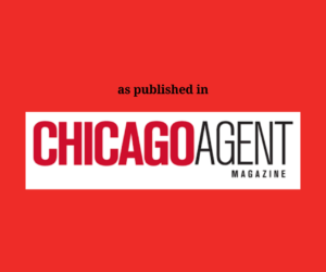 as published in Chicago Agent Magazine